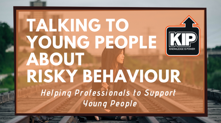 Talking to Young People about Risky Behaviour Training