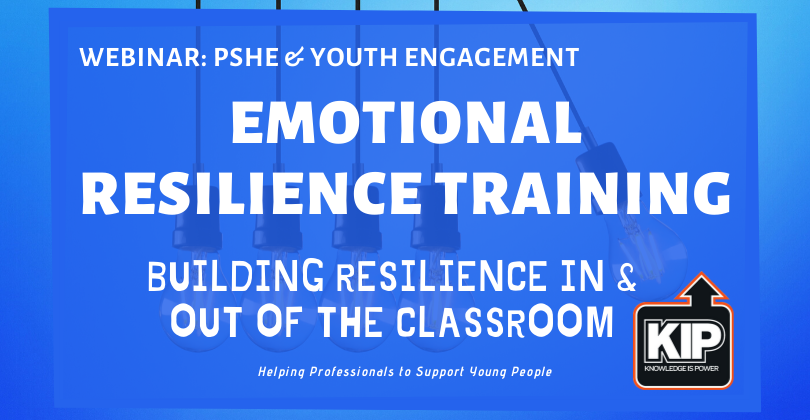 WEBINAR: Emotional Resilience  Training : Building Resilience In & Out Of The Classroom