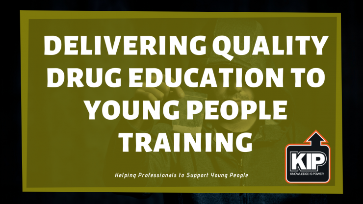 Delivering Quality Drug Education to Young People Training