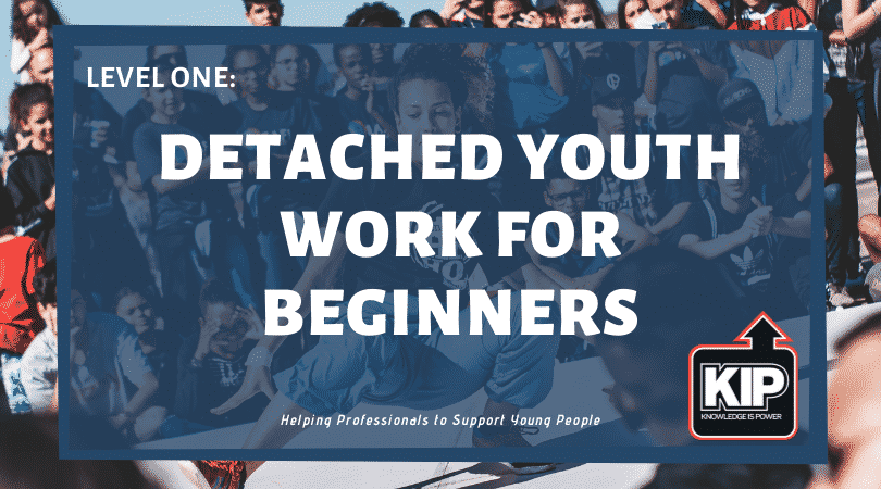 LEVEL ONE – Webinar: Detached Youth Work for Beginners