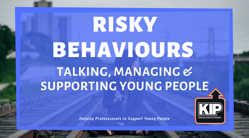 WEBINAR: Risky Behaviours: Talking, Managing, Supporting Young People
